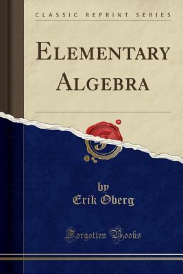 Elementary Algebra (Classic Reprint) - Oberg, Erik
