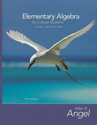 Elementary Algebra for College Students: Early Graphing - Angel, Allen R