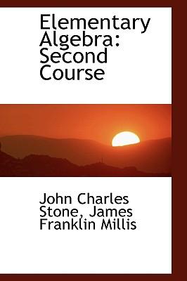 Elementary Algebra: Second Course - Stone, John Charles