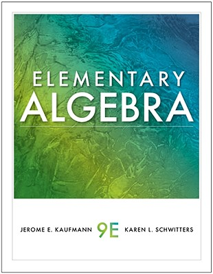 Elementary Algebra - Kaufmann, Jerome E, and Schwitters, Karen L
