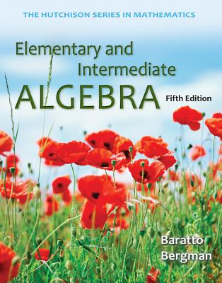 Elementary and Intermediate Algebra - Baratto, Stefan, and Bergman, Barry, and Hutchison, Donald