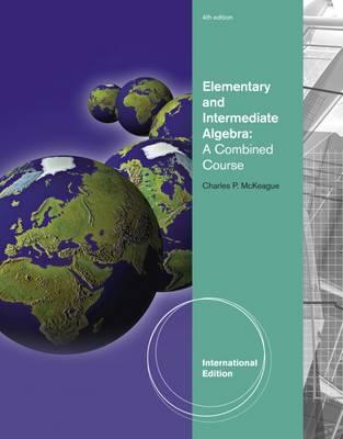 Elementary and Intermediate Algebra - McKeague, Charles P.