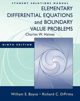 Elementary Differential Equations and Boundary Value Problems: Student Solutions Manual - Boyce, William E., and DiPrima, Richard C.