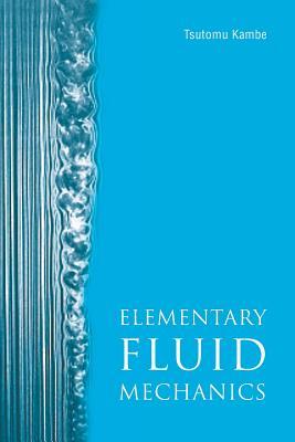 Elementary Fluid Mechanics - Kambe, Tsutomu