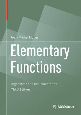 Elementary Functions: Algorithms and Implementation - Muller, Jean-Michel