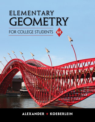 Elementary Geometry for College Students - Alexander, Daniel C, and Koeberlein, Geralyn M