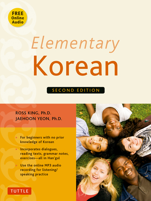Elementary Korean: Second Edition (Includes Access to Website & Audio CD with Native Speaker Recordings) - King, Ross, and Yeon, Jaehoon