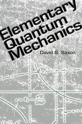 Elementary Quantum Mechanics - Saxon, David S.