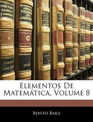 Elementos de Matematica, Volume 8 - Bails, Benito