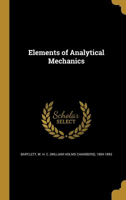 Elements of Analytical Mechanics - Bartlett, W H C (William Holms Chambe (Creator)