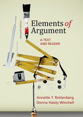 Elements of Argument: A Text and Reader - Rottenberg, Annette T, and Winchell, Donna Haisty