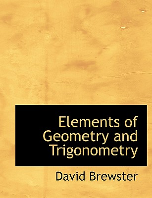 Elements of Geometry and Trigonometry - Brewster, David, Sir