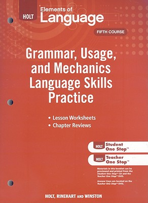 Elements of Language: Grammar Usage and Mechanics Language Skills Practice Grade 11 - Holt Rinehart and Winston (Prepared for publication by)