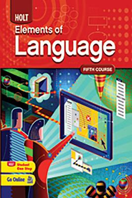 Elements of Language: Student Edition Grade 11 2009 - Holt Rinehart and Winston (Prepared for publication by)
