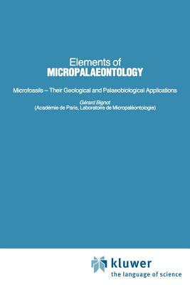 Elements of Micropalaeontology - Bignot, Gerard (Editor)
