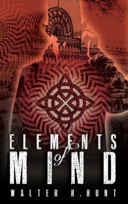 Elements of Mind - Hunt, Walter