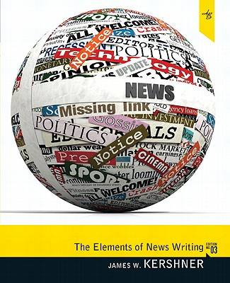 Elements of News Writing - Kershner, James W.