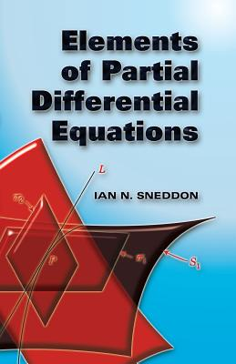Elements of Partial Differential Equations - Sneddon, Ian Naismith