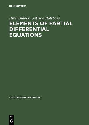 Elements of Partial Differential Equations - Drabek, Pavel, and Holubova, Gabriela
