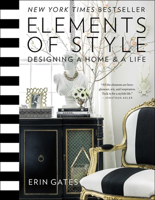 Elements of Style: Designing a Home and a Life - Gates, Erin