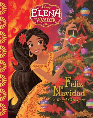 Elena of Avalor: Feliz Navidad: A Royal Christmas - Rogers, Tom, Dr.