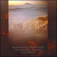Elena Ruehr: Averno - Marguerite Krull (soprano); Novus NY; Stephen Salters (baritone); Trinity Choir (choir, chorus); Julian Wachner (conductor)