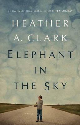 Elephant in the Sky - Clark, Heather A