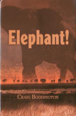 Elephant!: The Renaissance of Hunting the African Elephant - Boddington, Craig