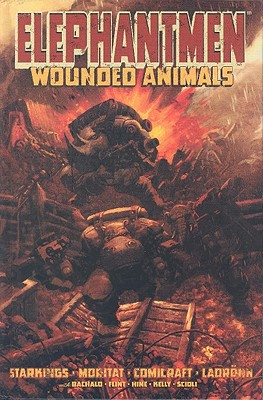 Elephantmen Vol. 1: Wounded Animals - Starkings, Richard