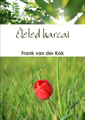 Eleted harcai - van der Kok, Frank