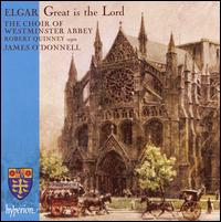 Elgar: Great is the Lord - Francis Brett (bass); Robert Quinney (organ); Choir of Westminster Abbey (choir, chorus); James O'Donnell (conductor)