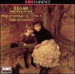 Elgar: Organ Sonata; Wand of Youth Suites No. 1 & No. 2