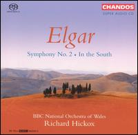 Elgar: Symphony No. 2; In the South  - BBC National Orchestra of Wales; Richard Hickox (conductor)