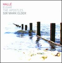 Elgar: The Apostles - Alice Coote (mezzo-soprano); Brindley Sherratt (bass); David Kempster (baritone); Hallé Youth Choir;...