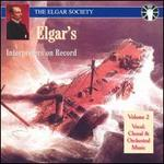 Elgar's Interpreters on Record, Vol. 2: Vocal, Choral & Orchestral Music