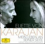 Eliette von Karajan: Mein Leben an seiner Seite (Meine lieblingsaufnahmen)