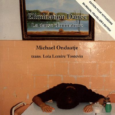 Elimination Dance/La Danse Eliminatoire - Ondaatje, Michael