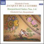 Elisabeth-Claude Jacquet De La Guerre: Harpsichord Suites Nos. 1-6
