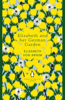 Elizabeth and her German Garden - Arnim, Elizabeth von