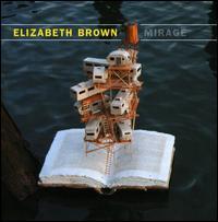 Elizabeth Brown: Mirage - Annaliesa Place (violin); Ben Verdery (guitar); Chie Sakurai (koto); Chizuko Yamazaki (shamisen); Dave Broome (chromelodeon);...