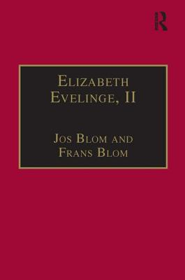 Elizabeth Evelinge: Printed Writings 1500-1640 Part 3, Volume 5 - Blom, Frans, Dr., and Blom, Jos, Dr., and Cullen, Patrick, Professor (Series edited by)