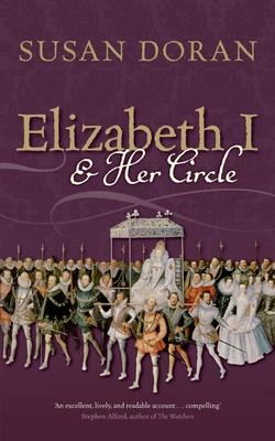 Elizabeth I and Her Circle - Doran, Susan