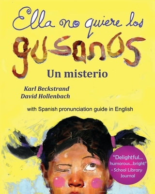 Ella No Quiere Los Gusanos - Beckstrand, Karl, and Hollenbach, David (Illustrator)