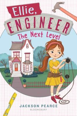 Ellie, Engineer: The Next Level - Pearce, Jackson