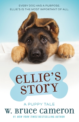 Ellie's Story: A Puppy Tale - Cameron, W Bruce