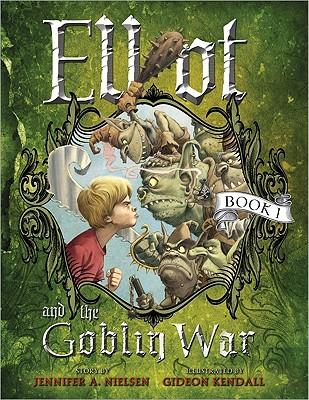 Elliot and the Goblin War - Nielsen, Jennifer A