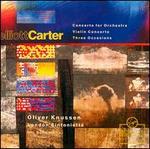 Elliott Carter: Concerto for Orchestra; Violin Concerto; Three Occasions for Orchestra