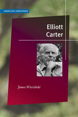 Elliott Carter - Wierzbicki, James