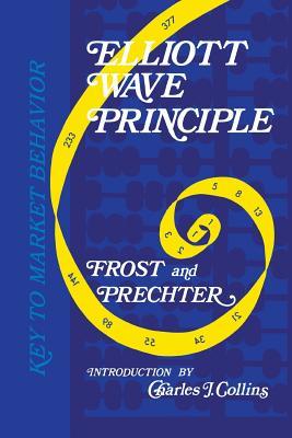 Elliott Wave Principle: Key to Market Behavior - Prechter, Robert R