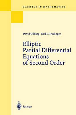 Elliptic Partial Differential Equations of Second Order - Gilbarg, David, and Trudinger, Neil S